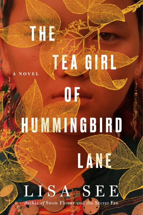 The Tea Girl of Hummingbird Lane - A Novel by Lisa See