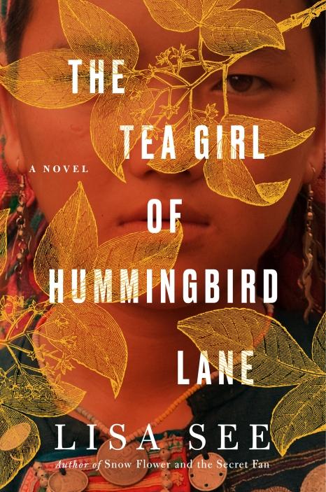 The Tea Girl of Hummingbird Lane - A Novel by Lisa See