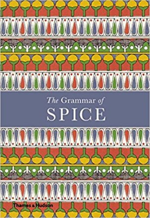 The Grammar of Spice (Thames & Hudson)
