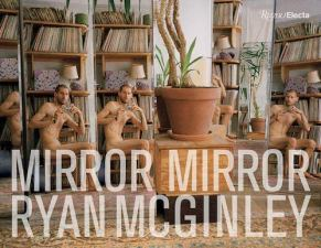 Mirror Mirror (Rizzoli Electa) by Ryan McGinley