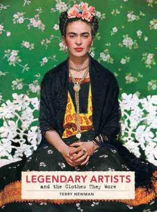 Legendary Artists and the Clothes They Wore - Terry Newman (Harper Design)