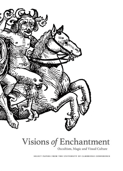 Visions of Enchantment: Occultism, Magic and Visual Culture edited by Daniel Zamani and Judith Noble (Fulgur Press)