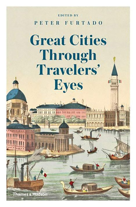 Great Cities Through Travelers' Eyes by Peter Furtado (Thames & Hudson) Hardcover