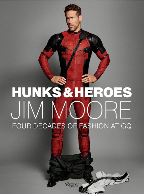 Cover of Hunks & Heroes - Jim Moore - Four Decades of Fashion at GQ (Rizzoli)