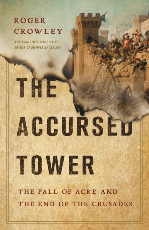 The Accursed Tower by Roger Crowley (Basic Books)