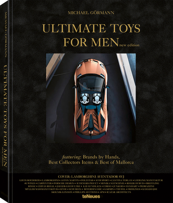 © Ultimate Toys for Men New Edition edited by Michael Görmann, now published by teNeues, $ 95, www.teneues.com