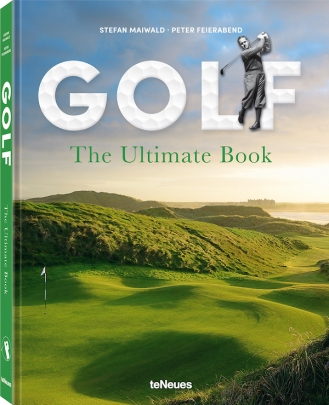 © GOLF - The Ultimate Book - Stefan Maiwald, Peter Feierabend, published by teNeues, $ 65, www.teneues.com