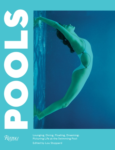POOLS By Lou Stoppard (Rizzoli)